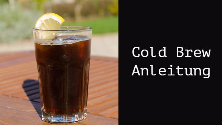 Cold Brew Kaffee Anleitung