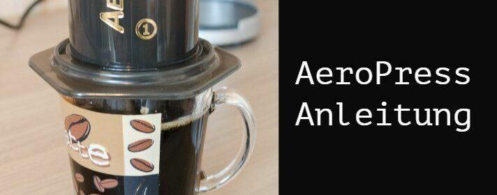 AeroPress schritt für schritt Anleitung klassische methode und inverted methode